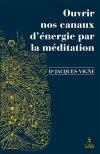 Ouvrir nos canaux d'énergie par la méditation